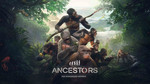 Ancestors: The Humankind Odyssey has a release date
